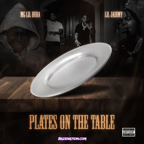 Mg Lil Bubba & Lil Jairmy - Plates On My Table Mp3 Download