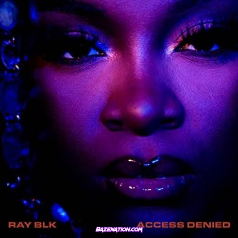 Ray Blk - Access Denied Download Album Zip