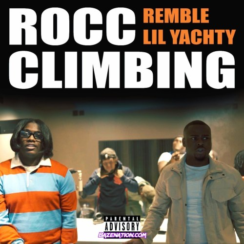 Remble - Rocc Climbing (feat. Lil Yachty) Mp3 Download