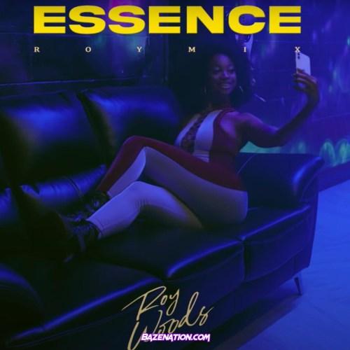 Roy Woods - Essence (RoyMix) Mp3 Download