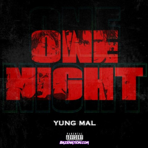 Yung Mal - One Night Mp3 Download