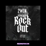 DOWNLOAD 2Win & Young Nudy – ROCK OUT – bazenation song