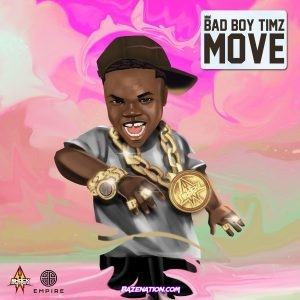 Bad Boy Timz – Move Mp3 Download
