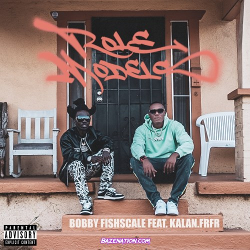 Bobby Fishscale - Role Models (feat. Kalan.FrFr.) Mp3 Download