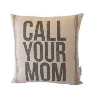 Call Your Mom Pillow