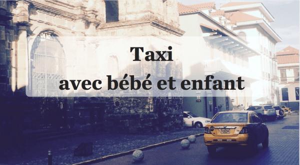 Taxi avec bébé et enfant, siège d'auto