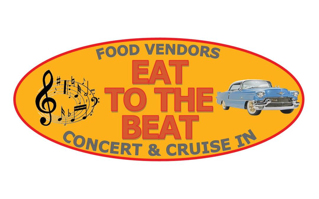 Eat to the Beat-Food, Concert and Cruise-In