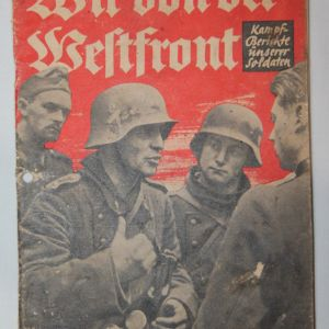 "R006. WWII GERMAN 1940 DATED ""WE OF THE WEST FRONT"" SOLDIERS MAGAZINE"