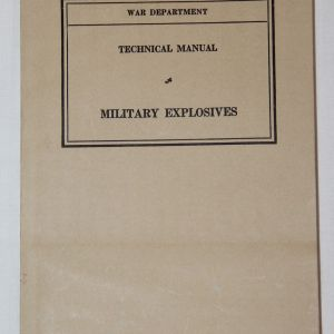 J003. WWII 1940 DATED MILITARY EXPLOSIVES TECHNICAL MANUAL