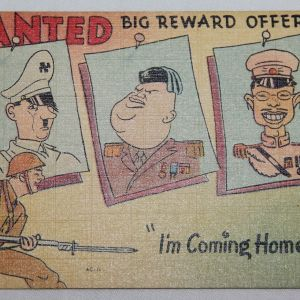 I045. WWII HOME FRONT WANTED BIG REWARD AXIS LEADERS POSTCARD