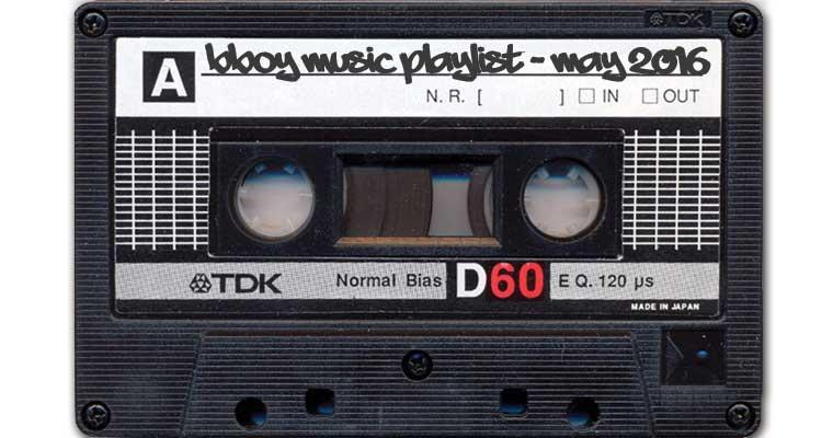 Bboy Music May 2016
