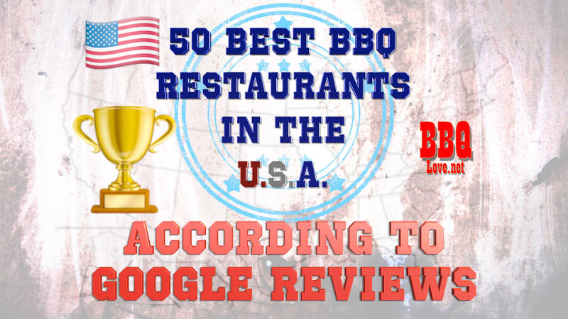 50 Best BBQ Restaurants in the United States according to Google Reviews