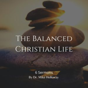 The Balanced Christian Life