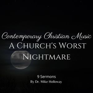Contemporary Christian Music – A Church's Worst Nightmare