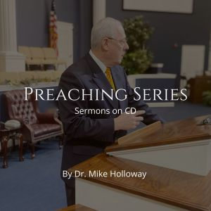 Preaching Series by Dr. Holloway