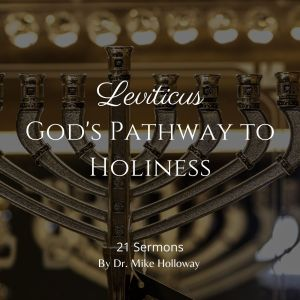 Leviticus – God's Pathway to Holiness
