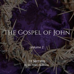 The Gospel of John – Volume 2