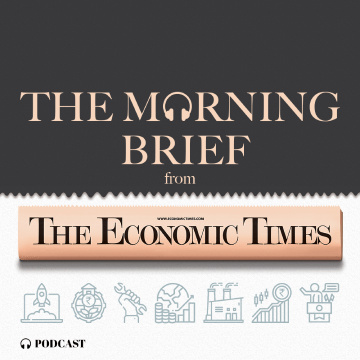 Morning Brief- Economic Times podcast