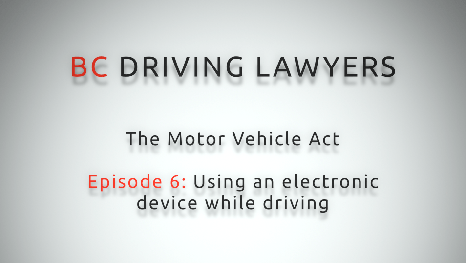 Motor Vehicle Act Video Series, Episode 6: Using Electronic Device While Driving