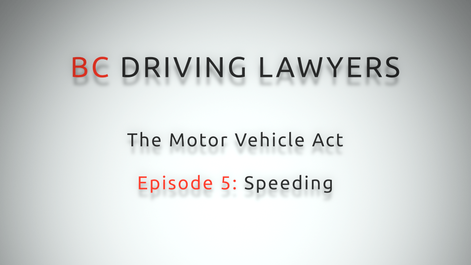 Motor Vehicle Act Video Series: Episode 5 – Speeding