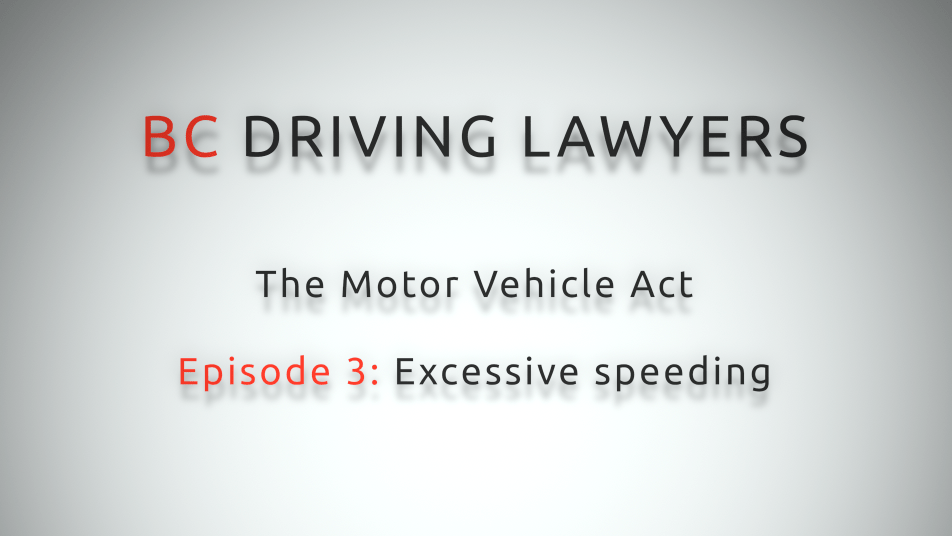 Motor Vehicle Act Video Series: Episode 3 – Excessive Speeding