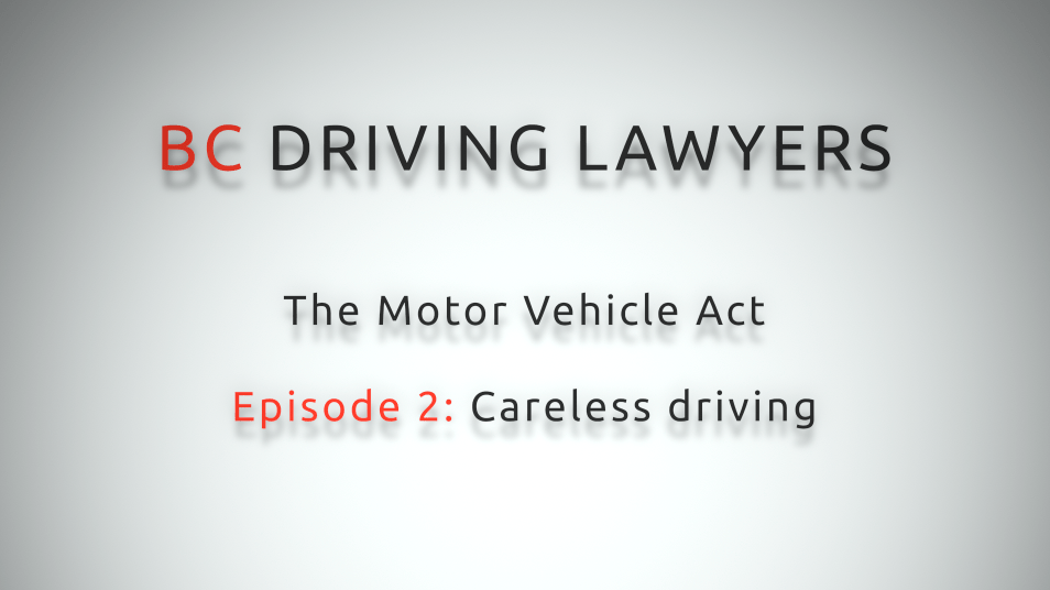 Motor Vehicle Act Video Series: Episode 2 – Careless Driving