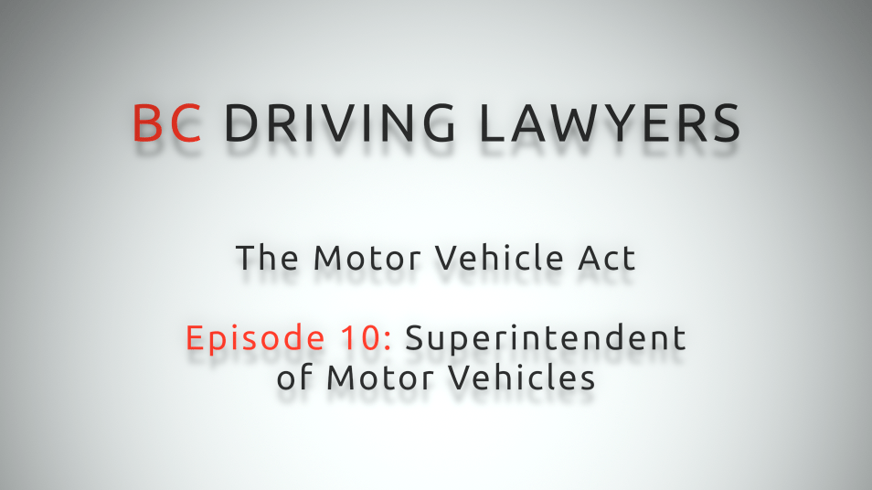 Motor Vehicle Act Video Series, Episode 10: Superintendent of Motor Vehicles