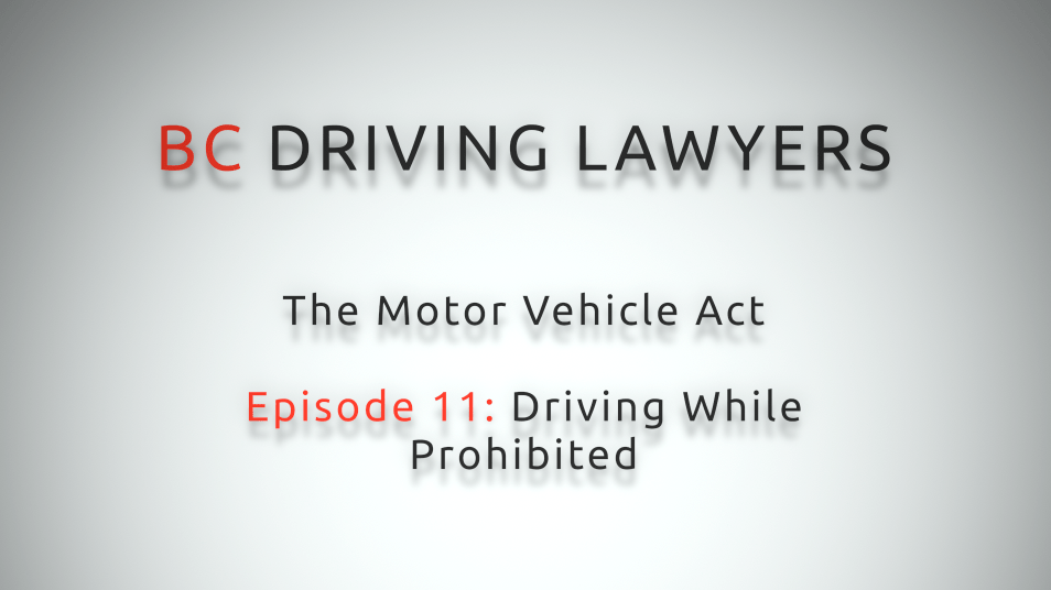 Motor Vehicle Act Video Series, Episode 11: Driving While Prohibited