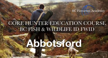 CORE Hunter Education Course BC Fish & Wildlife ID FWID Abbotsford Thurs-Fri June 27-28