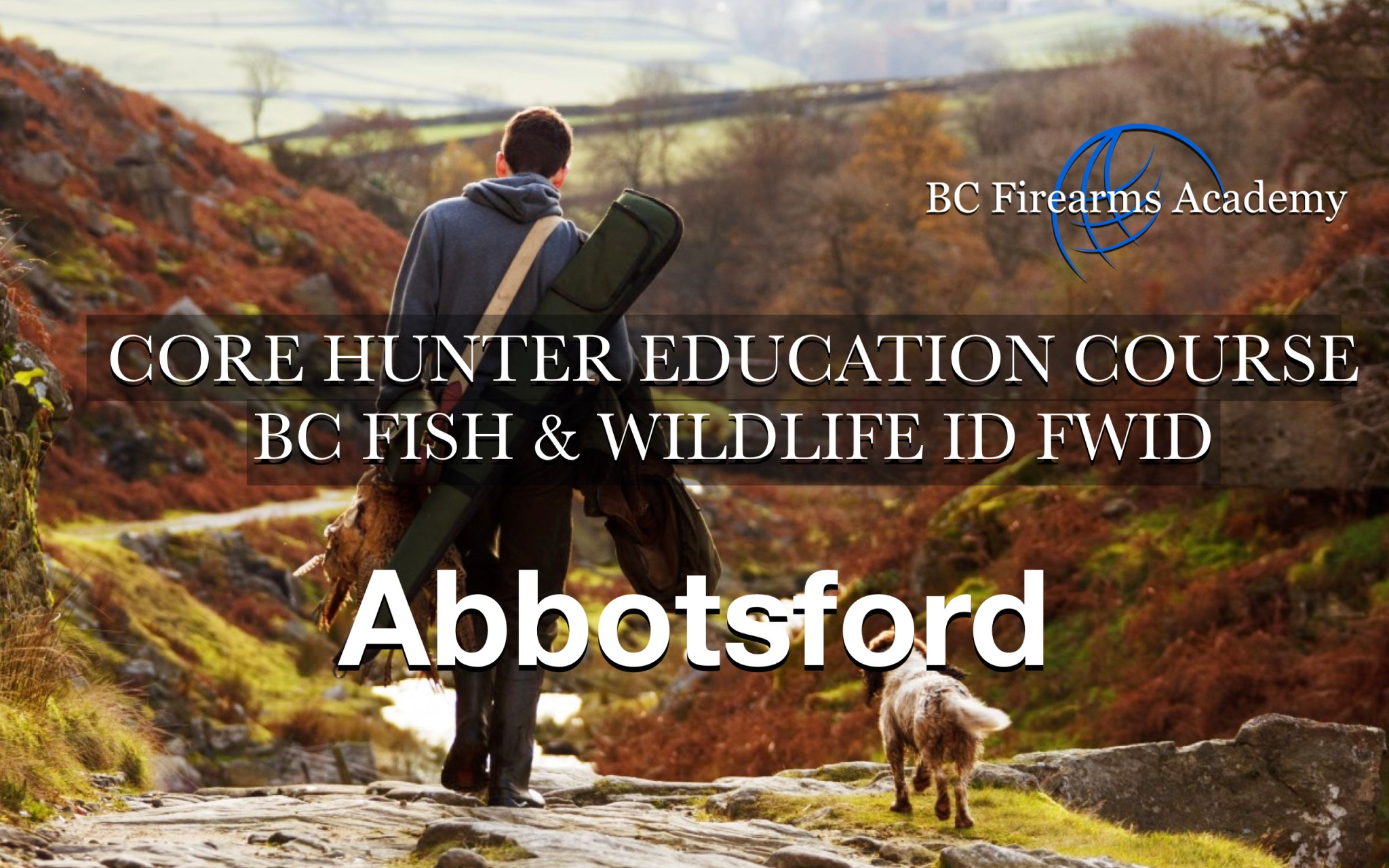CORE Hunter Education Course BC Fish & Wildlife ID FWID Abbotsford Thurs-Fri Sept 26-27