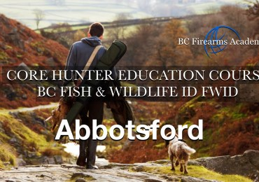 CORE Hunter Education Course BC Fish & Wildlife ID FWID Abbotsford Thurs-Fri May 28 – 29