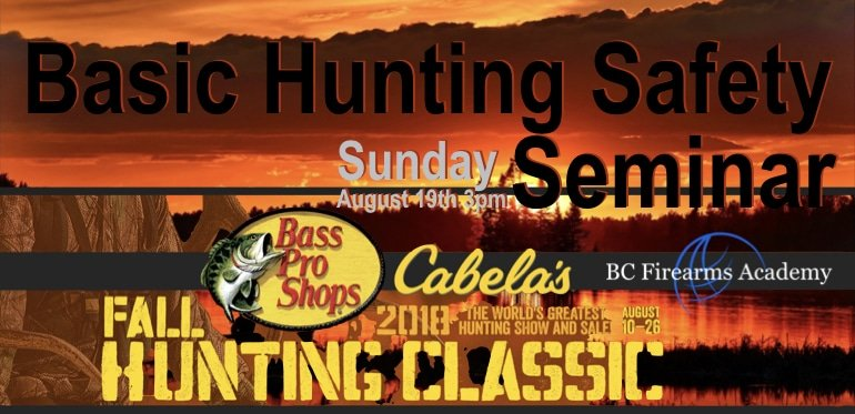 Basic Hunting Safety CABELA'S ABBOTSFORD AUGUST 19th 2018 3 pm