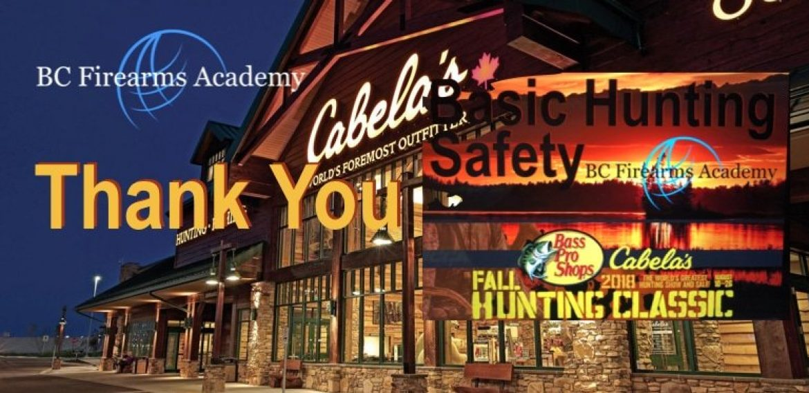 Thank you for comingto the Basic Hunting Safety Seminar at CABELA'S ABBOTSFORD
