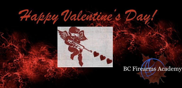 Happy Valentine's Day from BC Firearms Academy