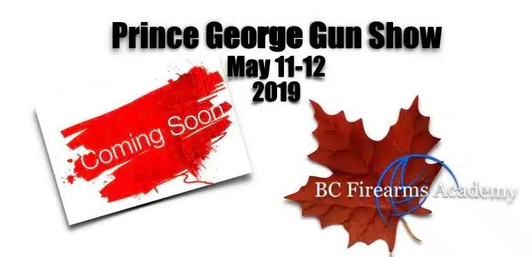 Prince George Annual Gun Show May 11-12 2019