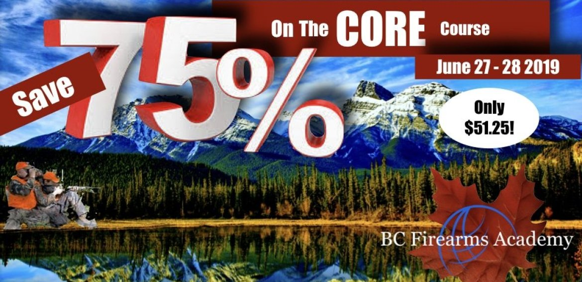 75% Discount on CORE COURSE JUNE 27 – 28 with BC Firearms Academy