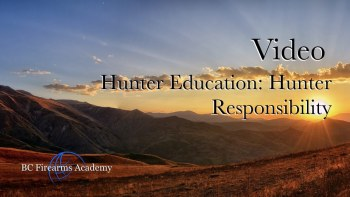 Hunter Education: Hunter Responsibility