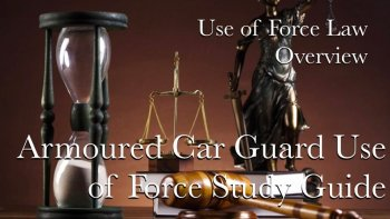 Use of Force Model Armoured Car Guard Use of Force Online Study Guide