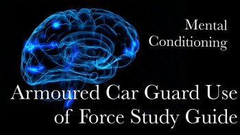 Armoured Car Guard Use of Force Online Study Guide