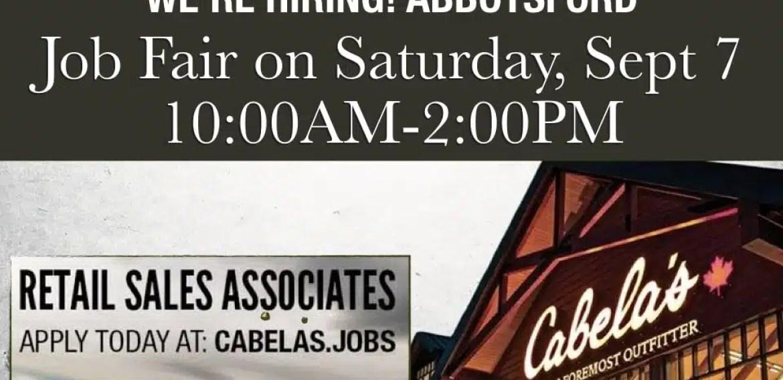 Cabela's Abbotsford Now HiringJob Fair on Saturday, Sept 7 10:00AM-2:00PM 2019