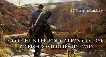 CORE Hunter Education Course -BC Fish & Wildlife ID-South Surrey- Sat-Sun March 27-28