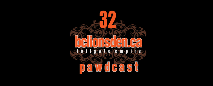 The BCLionsDen.ca Pawdcast – Episode 32