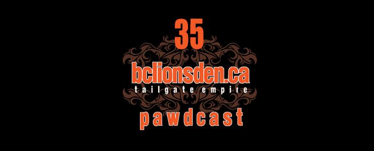 The BCLionsDen.ca Pawdast – Episode 35