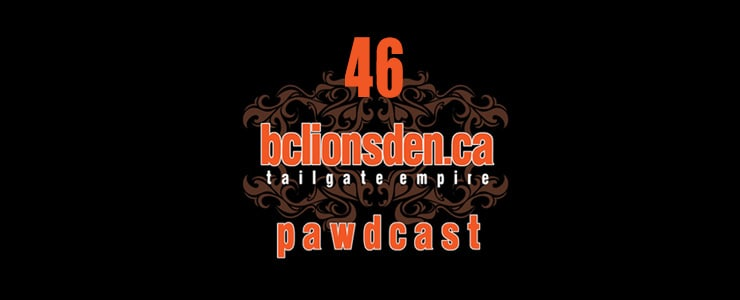 The BCLionsDen.ca Pawdcast – Episode 46
