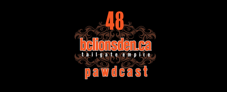 The BCLionsDen.ca Pawdcast – Episode 48