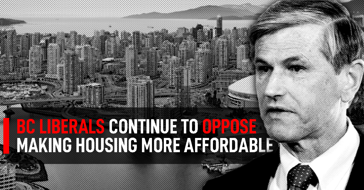 BC Liberals continue to oppose making housing more affordable