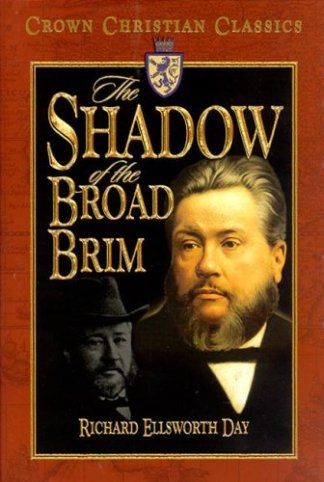 The Shadow of the Broad Brim (C H Spurgeon)