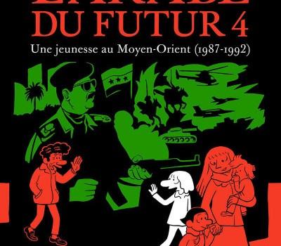 L'Arabe Du Futur 4 – Une jeunesse au Moyen-Orient (1987-1992)