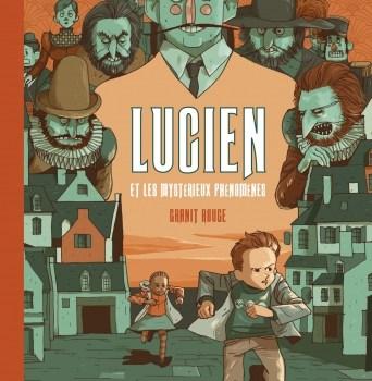 Lucien et les mystérieux phénomènes : 2. Granit Rouge