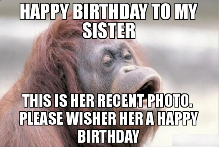 Funny happy Birthday Images for Sister 💐 — Free happy bday pictures and  photos | BDay-card.com